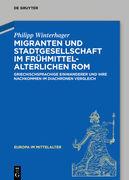 Migranten und Stadtgesellschaft im frühmittelalterlichen Rom
