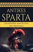 Antikes Sparta: Geschichte und Kultur der Spartaner