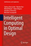 Intelligent Computing in Optimal Design