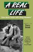 """A Real Life, """"Like Mark Twain with Drag Queens"""": A Memoir """"Like Mark Twain with Drag Queens"""""""