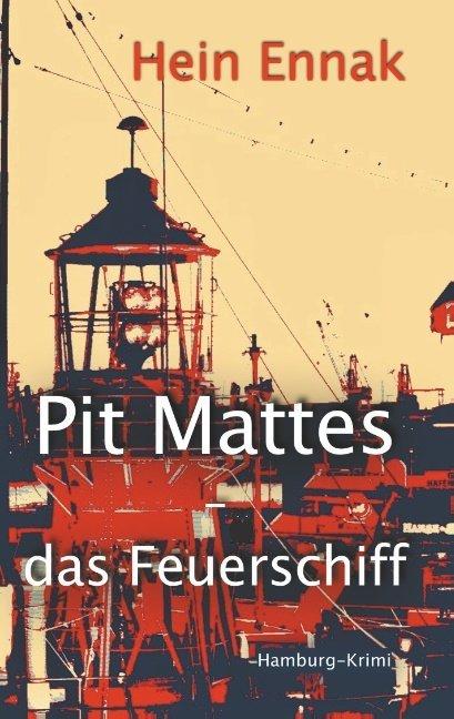 Pit Mattes - das Feuerschiff als Buch (kartoniert)