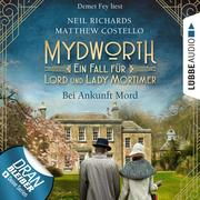 Bei Ankunft Mord - Mydworth - Ein Fall für Lord und Lady Mortimer 1 (Ungekürzt)