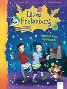 Lilo von Finsterburg - Zaubern verboten! (3). Party auf Burg Gipfelgrusel