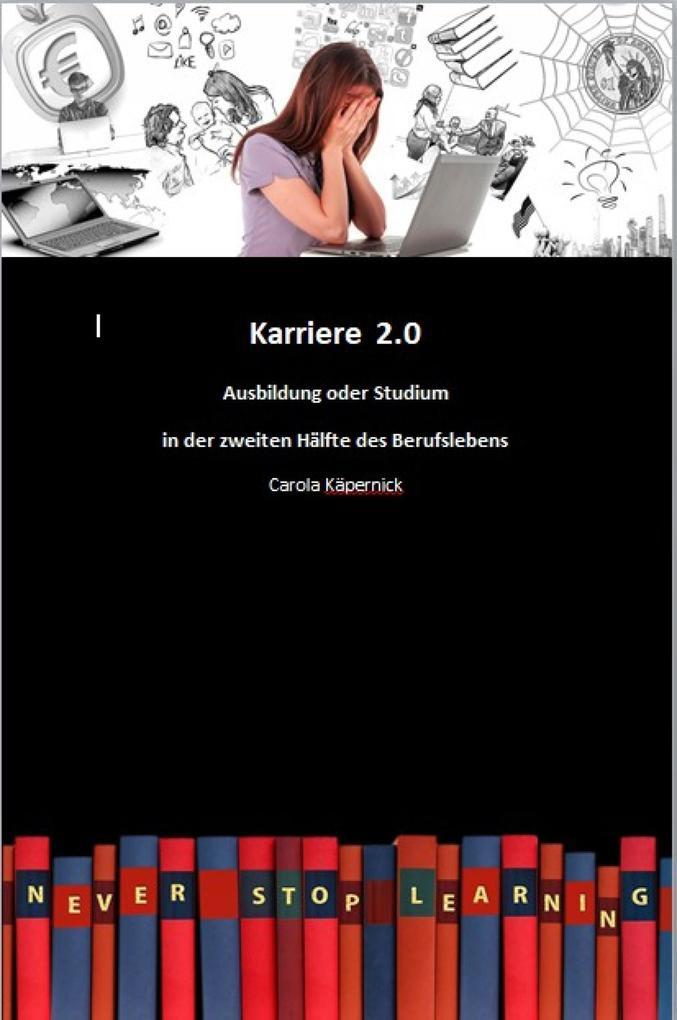 Karriere 2.0 - Ausbildung in der zweiten Hälfte des Berufslebens als eBook epub