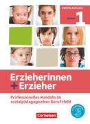 Erzieherinnen + Erzieher. Band 1 - Professionelles Handeln im sozialpädagogischen Berufsfeld