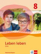 Leben leben 8. Schülerband Klasse 8. Ausgabe Bayern Realschule
