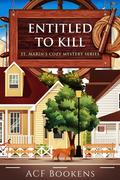 Entitled To Kill (St. Marin's Cozy Mystery Series, #2)