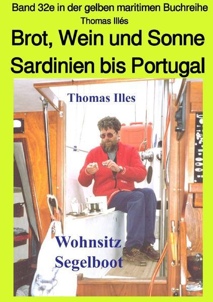 Brot, Wein und Sonne - Teil 2 sw: Von Sardinien bis Gibraltar - Band 32e in der maritimen gelben Buc als Buch (kartoniert)