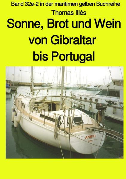 Brot, Wein und Sonne - Teil 3 sw: Von Gibraltar bis Portugal - Band 32e-2 in der maritimen gelben Bu als Buch (kartoniert)