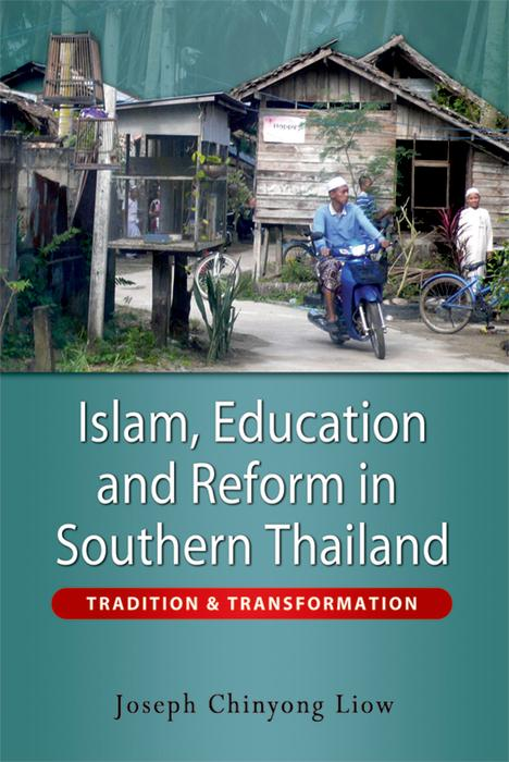 Islam, Education and Reform in Southern Thailand als eBook pdf
