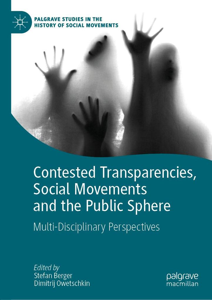 Contested Transparencies, Social Movements and the Public Sphere als eBook pdf