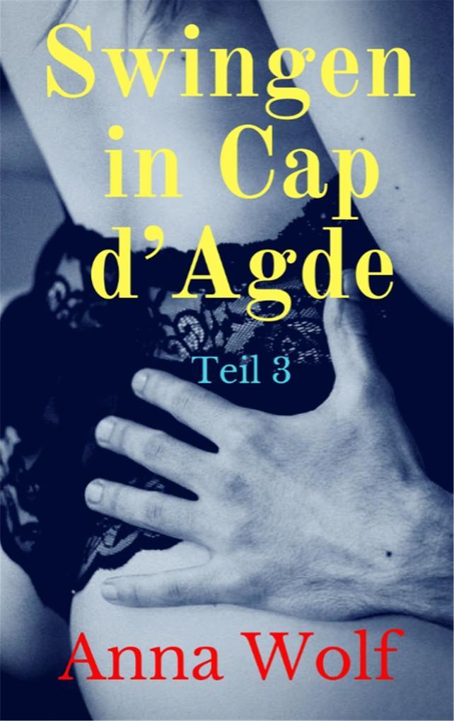 Swingen in Cap d'Agde: Teil 3 als eBook epub
