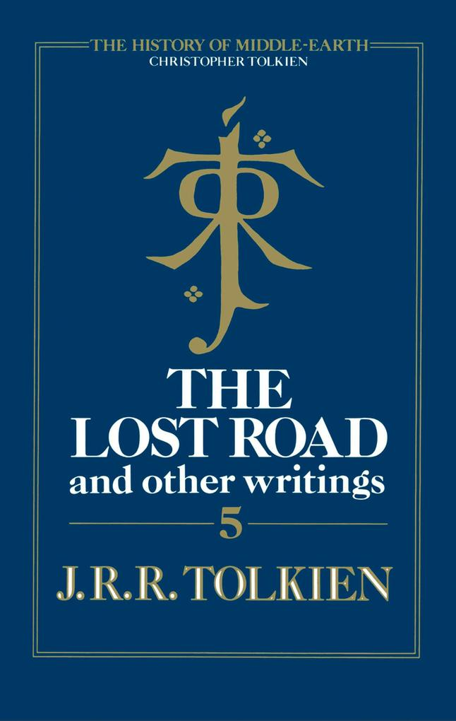 The Lost Road and Other Writings (The History of Middle-earth, Book 5) als eBook epub