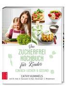 Das Zuckerfrei-Kochbuch für Kinder
