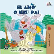 Eu Amo o Meu Pai (Portuguese - Portugal Bedtime Collection)