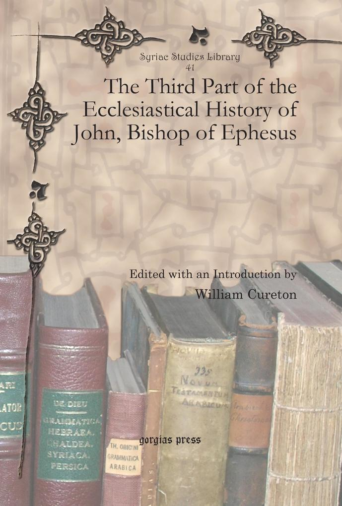 The Third Part of the Ecclesiastical History of John, Bishop of Ephesus als eBook pdf