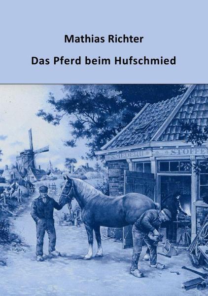 Das Pferd beim Hufschmied als Buch (kartoniert)