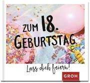 Zum 18. Geburtstag - Lass dich feiern!