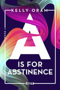 A is for Abstinence. Kellywood-Dilogie 2