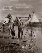 Through a Native Lens, Volume 37: American Indian Photography