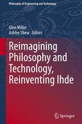Reimagining Philosophy and Technology, Reinventing Ihde