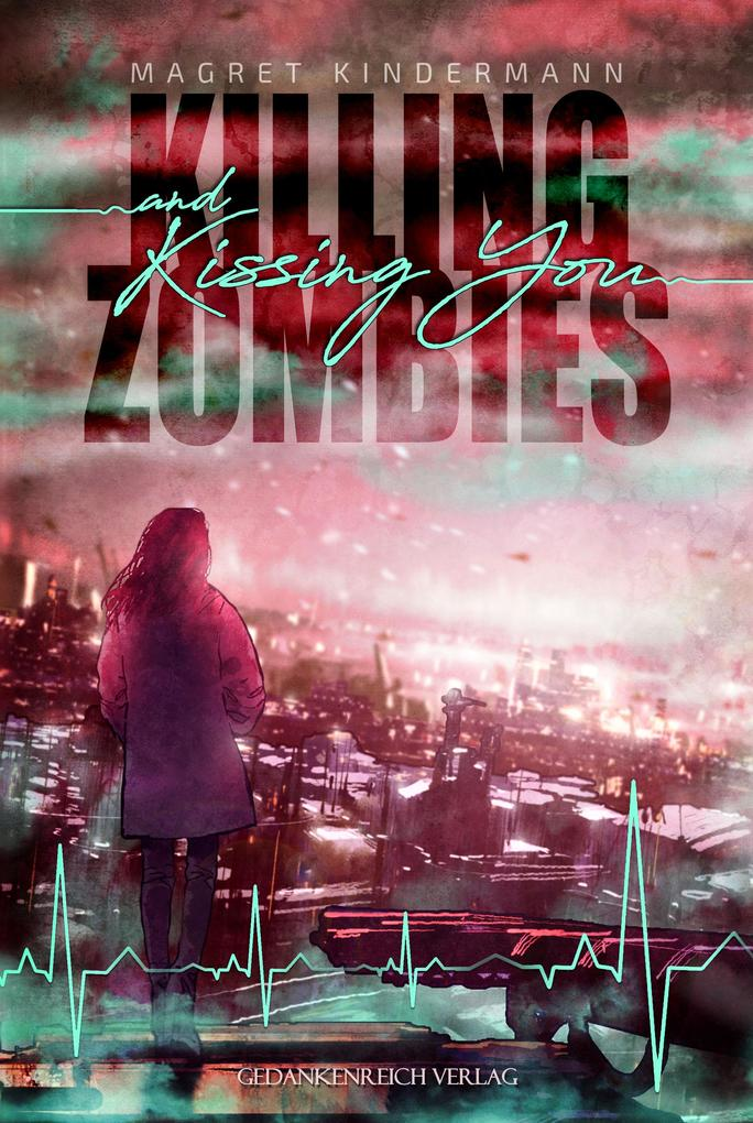 Killing Zombies and Kissing You als eBook epub