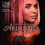 Ardantica - Der Obsidian (ungekürzt)