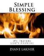 Simple Blessing: My Prayers. God's Answers