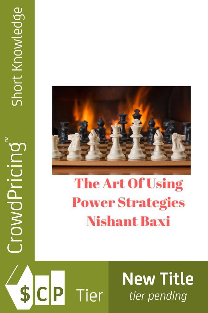 The Art Of Using Power Strategies als eBook epub