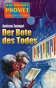 Raumschiff Promet - Von Stern zu Stern 28: Der Bote des Todes