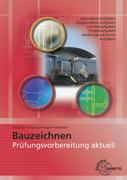 Prüfungsvorbereitung aktuell - Bauzeichnen