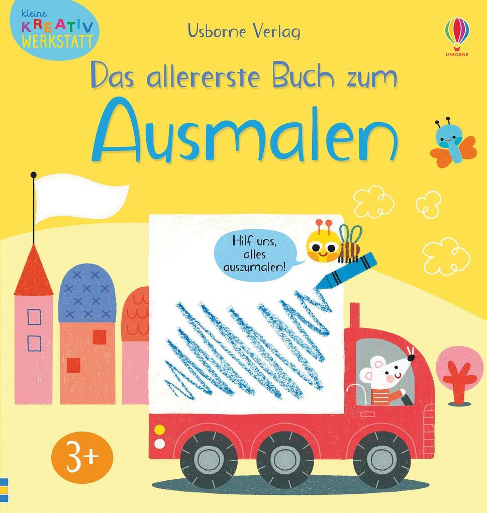 Kleine Kreativ-Werkstatt: Das allererste Buch zum Ausmalen als Taschenbuch