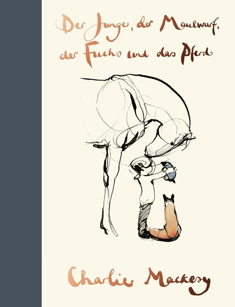 Der Junge, der Maulwurf, der Fuchs und das Pferd als Buch (gebunden)
