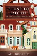 Bound To Execute (St. Marin's Cozy Mystery Series, #3)