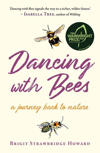 Dancing with Bees: A Journey Back to Nature als Taschenbuch