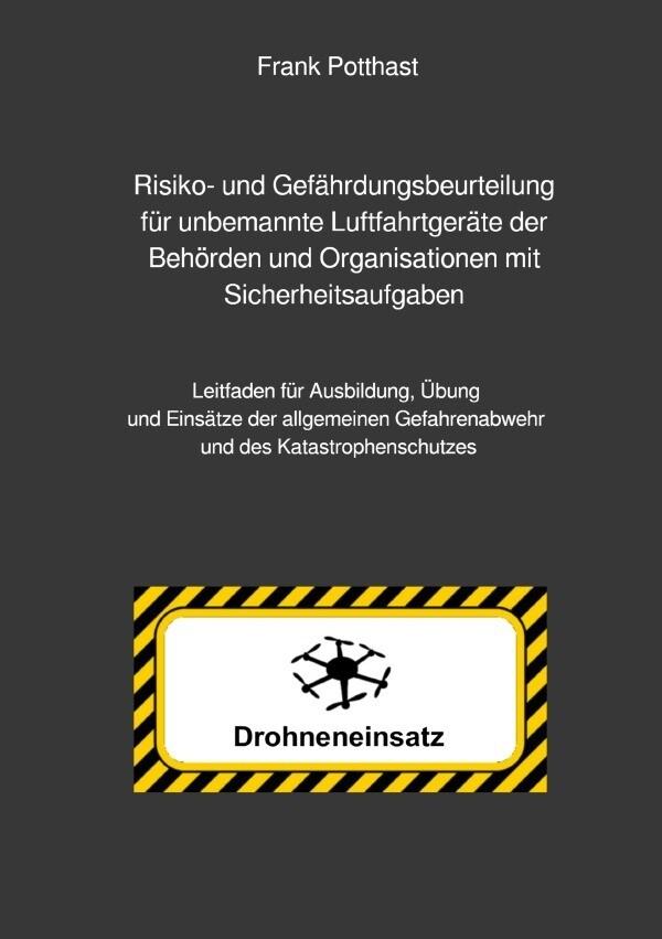 Risiko- und Gefährdungsbeurteilung für unbemannte Luftfahrtgeräte der Behörden und Organisationen mi als Buch (kartoniert)