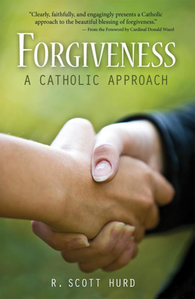 Forgiveness: A Catholic Approach als eBook epub