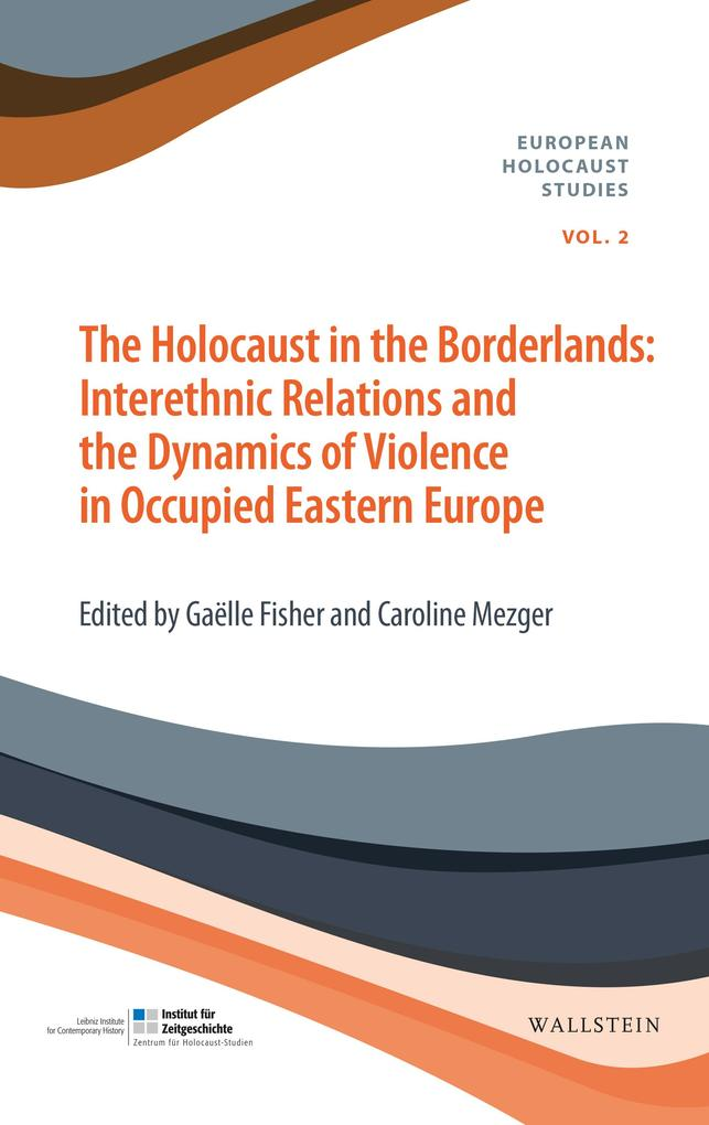 The Holocaust in the Borderlands als eBook pdf