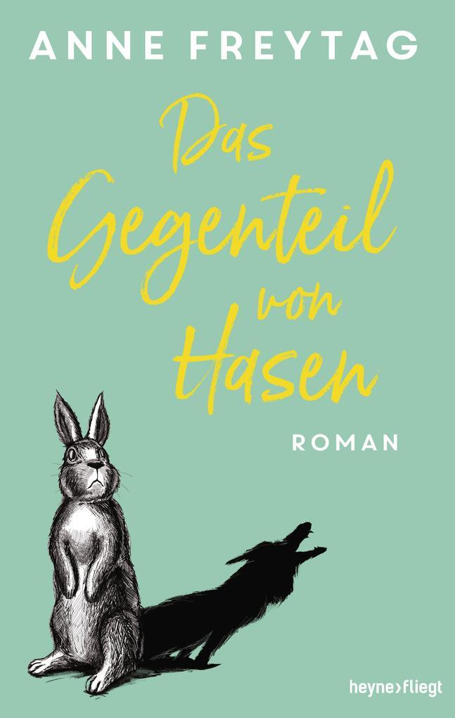 Das Gegenteil von Hasen als Buch (gebunden)