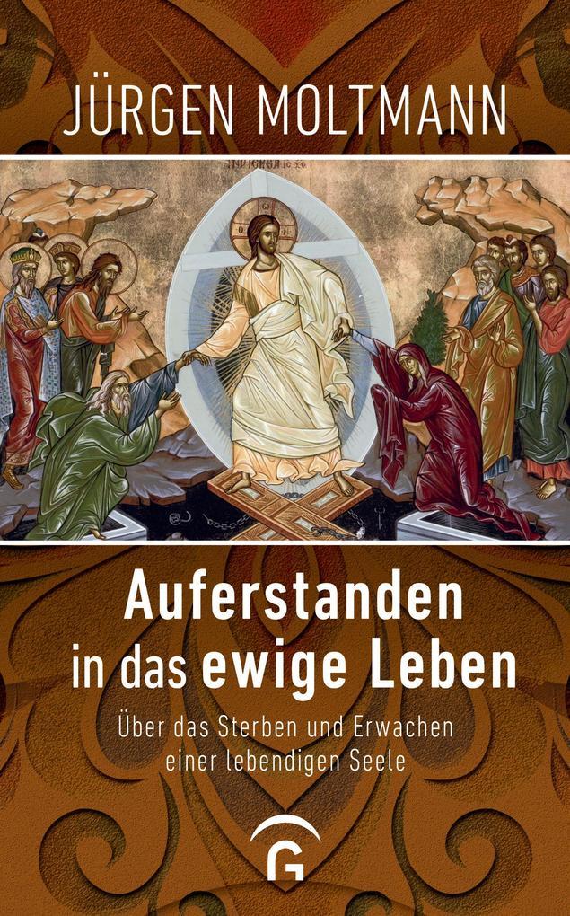 Auferstanden in das ewige Leben als Buch (gebunden)