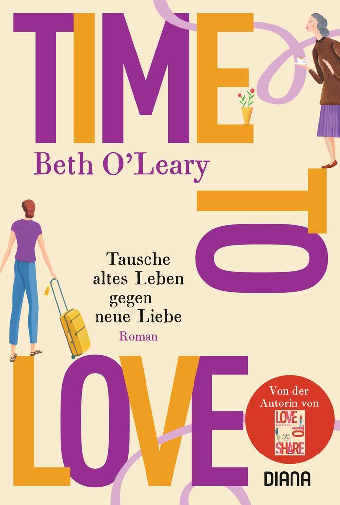 Time to Love - Tausche altes Leben gegen neue Liebe als Taschenbuch