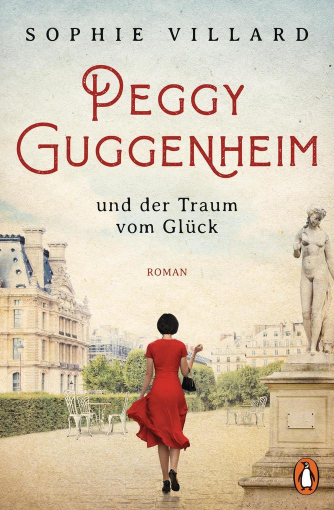 Peggy Guggenheim und der Traum vom Glück als Taschenbuch
