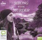 Mixing with Murder