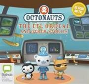 Octonauts: The Eel Ordeal and other stories