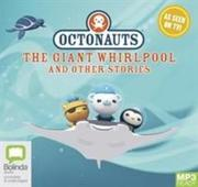 Octonauts: The Giant Whirlpool and other stories