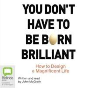 You Don't Have to Be Born Brilliant als Hörbuch CD