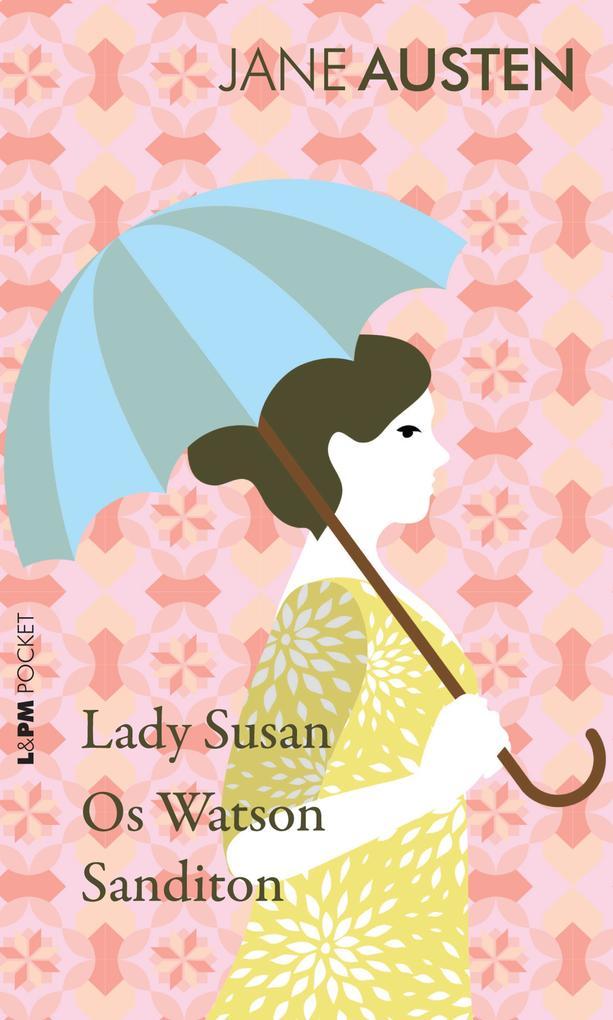 Lady Susan, Os Watson e Sanditon als eBook epub