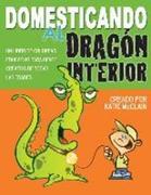 Domesticando al Dragon Interior: Un libro de colorear educativo para gente creativa de todas las edades