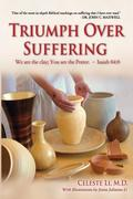 Triumph Over Suffering: A Spiritual Guide To Conquering Adversity (3rd Edition)