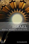 ISRAEL - WISSEN, WOHIN DIE REISE GEHT